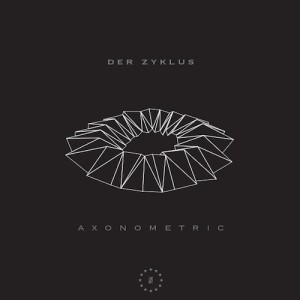 Der Zyklus/AXONOMETRIC EP 12""