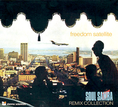 Freedom Satellite/SOUL SAMBA REMIXES CD