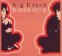 Big Bossa/BADALONA CD