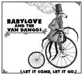 Babylove & Van Dangos/LET IT COME LP