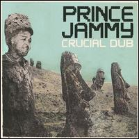 Prince Jammy/CRUCIAL IN DUB  LP