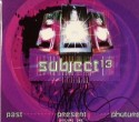 Subject 13/PAST PRESENT PHUTURE 1 CD