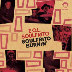 """E.O.L. Soulfrito/SOULFRITO BURNIN' 12"""""""