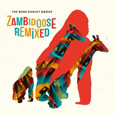 "Gene Dudley Group/ZAMBIDOOSE REMIXED 12"""