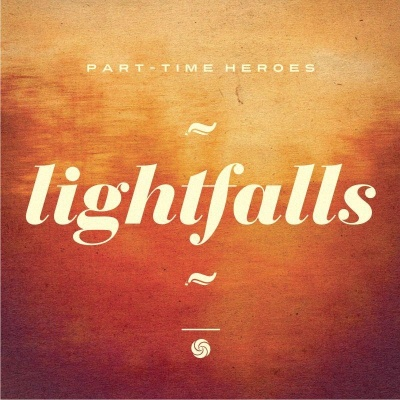 Part Time Heroes/LIGHTFALLS CD