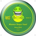 Mama Say Yes!/BASS MINT 12""