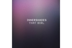 Innershades/THAT GIRL (VAKULA REMIX) 12""