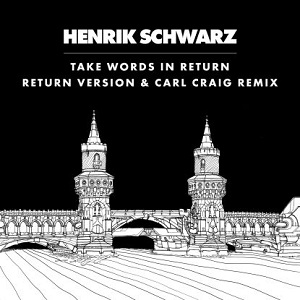 "Henrik Schwarz/TAKE WORDS IN RETURN 12"""