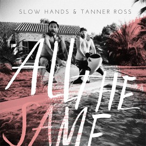 Slow Hands & Tanner Ross/ALL THE...12""
