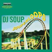 DJ Soup/SOUPERLOOPS DLP