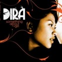Dira/SOMETHING ABOUT THE GIRL CD