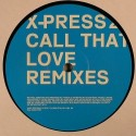 X-Press 2/CALL THAT LOVE  12""