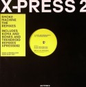 X-Press 2/SMOKE MACHINE-REMIXES  12""