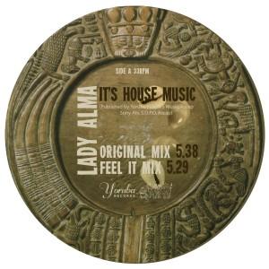 "Lady Alma/IT'S HOUSE MUSIC 12"""