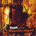 Blackanized/YUSH PRESENTS... CD