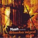 Blackanized/YUSH PRESENTS... CD