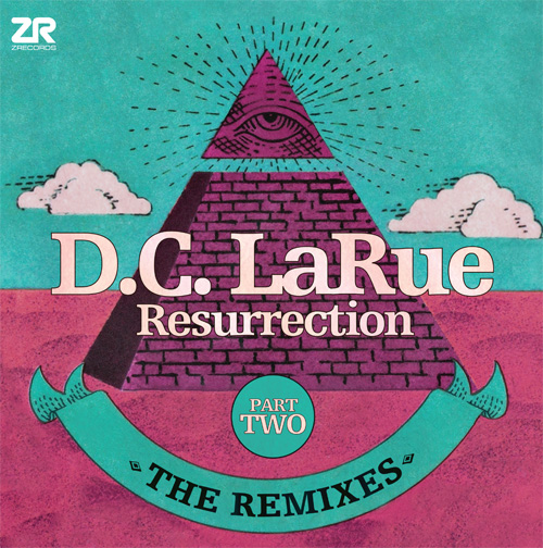 D.C. LaRue/RESURRECTION REMIXES PT 2 12""