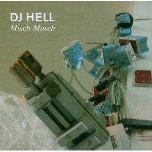 DJ Hell/MISCH MASCH MIX DCD