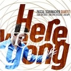 Pascal Schumacher/HERE WE GONG LP