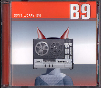 B9/DON'T WORRY IT'S B9 CD