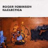 Roger Robinson/ILLCLECTICA CD