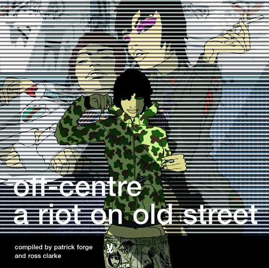 Various/OFF CENTRE: A RIOT ON OLD ST CD