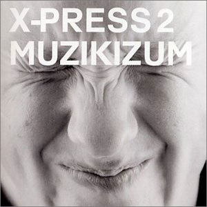 X-Press 2/MUZIKIZUM  DLP