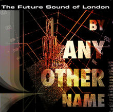 FSOL/BY ANY OTHER NAME CD