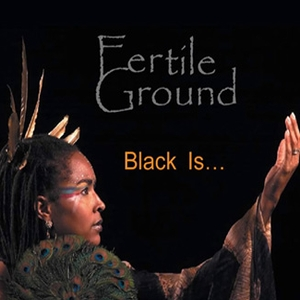 Fertile Ground/BLACK IS...LP