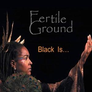 Fertile Ground/BLACK IS...LP