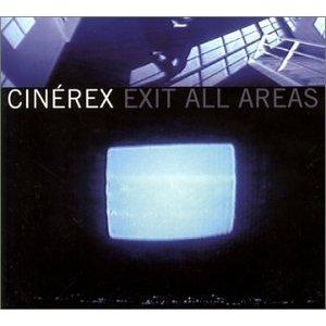 Cinerex/EXIT ALL AREAS CD