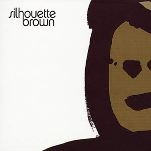 Silhouette Brown/SELF TITLED DLP