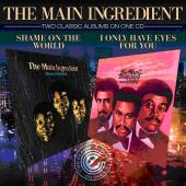 Main Ingredient/SHAME.. & I ONLY... CD
