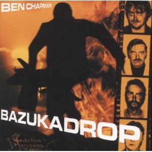 Ben Chapman/BAZUKA DROP CD