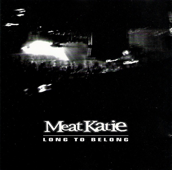 Meat Katie/LONG TO BELONG CD
