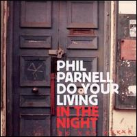 Phil Parnell/DO YOUR LIVING IN THE.. DLP