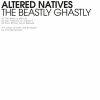 Altered Natives/BEASTLY GHASTLY EP 12""