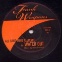 """All Good Funk Alliance/WATCH OUT 12"""""""