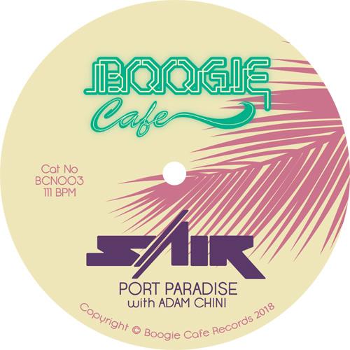 "Sair ft. Adam Chini/PORT PARADISE 7"""