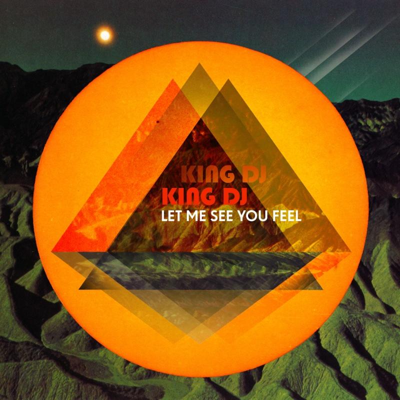 King DJ/LET ME SEE YOU FEEL CD