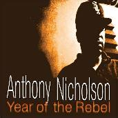 Anthony Nicholson/YEAR OF THE REBEL CD