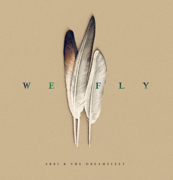 Abri & The Dreamfleet/WE FLY LP