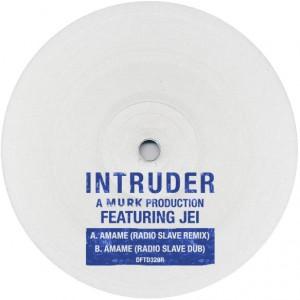 """Intruder/AMAME RADIO SLAVE REMIX 12"""""""
