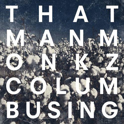 Thatmanmonkz/COLUMBUSING CD
