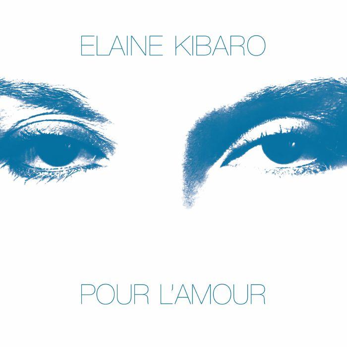 Elaine Kibaro/POUR L'AMOUR LP