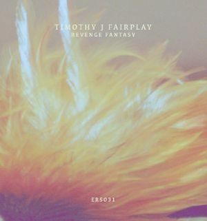 "Timothy J. Fairplay/REVENGE FANTASY 12"""