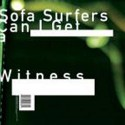 Sofa Surfers/CAN I GET A WITNESS  12""