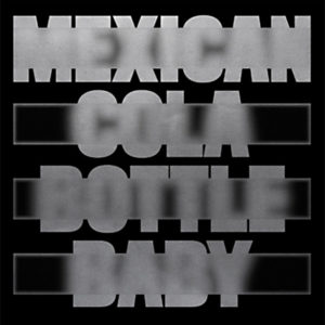 """Moscoman/MEXICAN COLA BOTTLE BABY 12"""""""