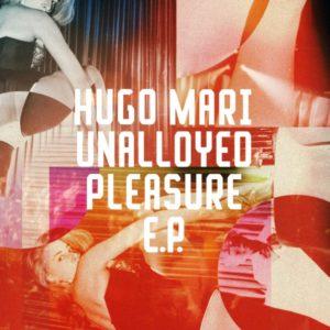 "Hugo Mari/UNALLOYED PLEASURE EP 12"""