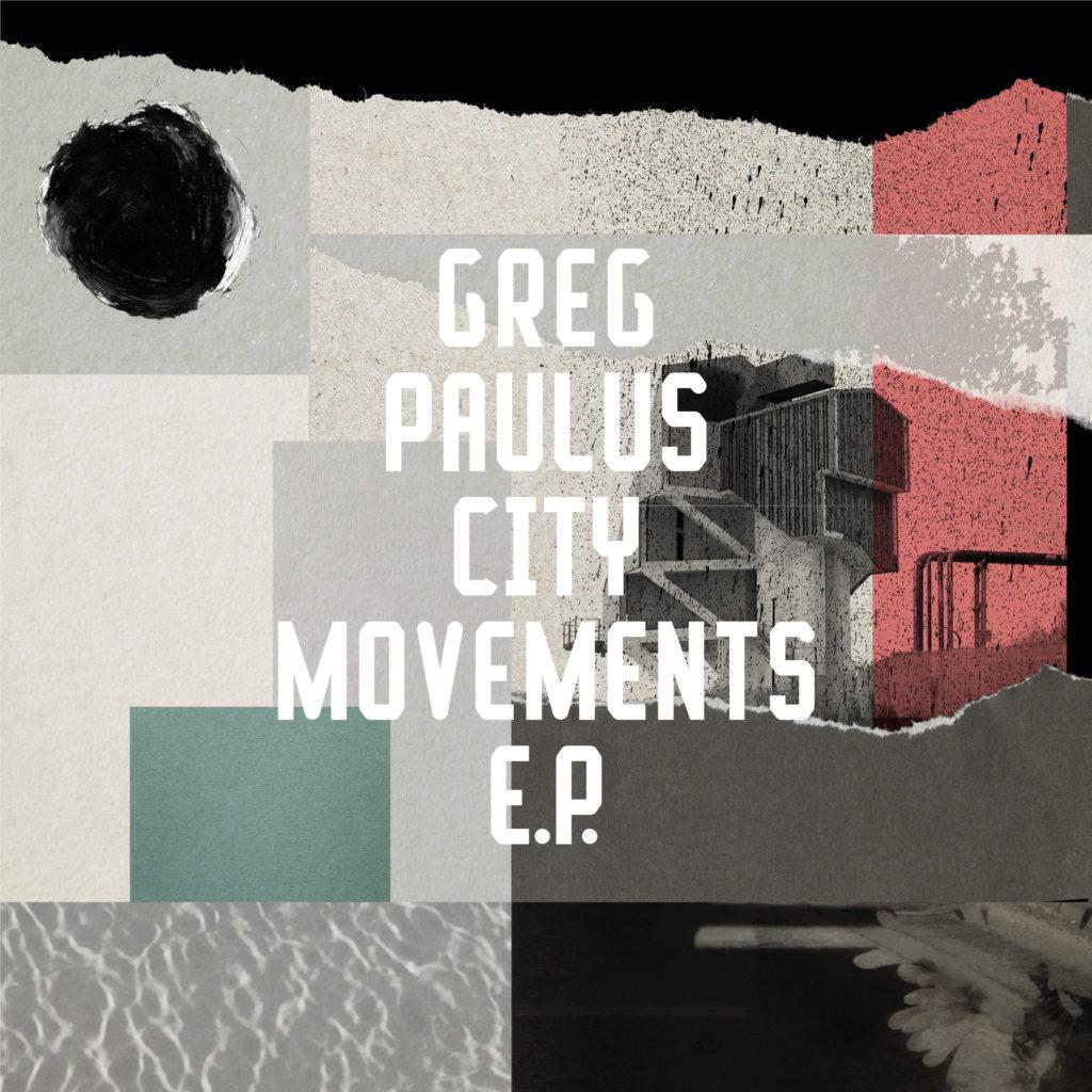 "Greg Paulus/CITY MOVEMENTS EP 12"""